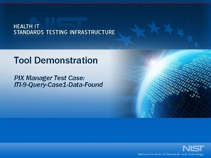 Tool Demonstration PIX Manager Test Case: ITI-9 -Query-Case 1 -Data-Found