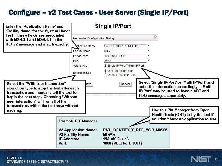 Configure – v 2 Test Cases - User Server (Single IP/Port) Enter the 'Application