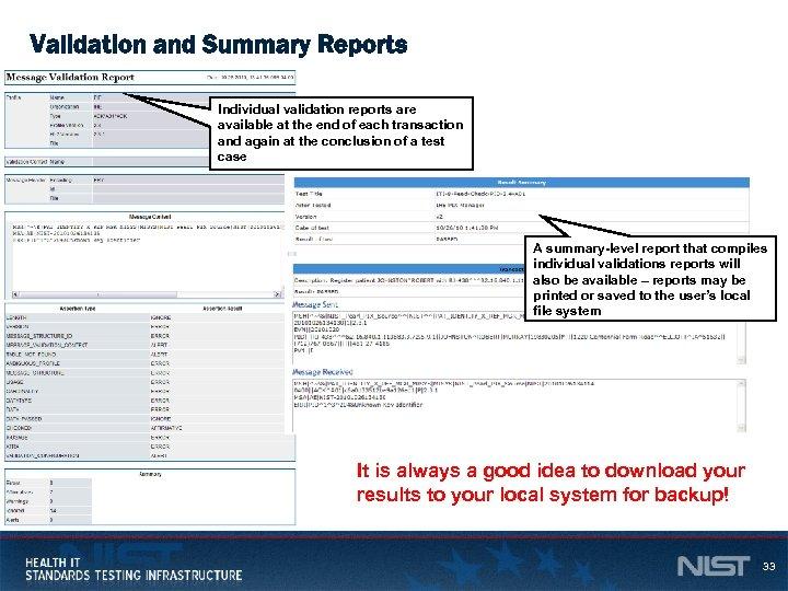 Validation and Summary Reports Individual validation reports are available at the end of each