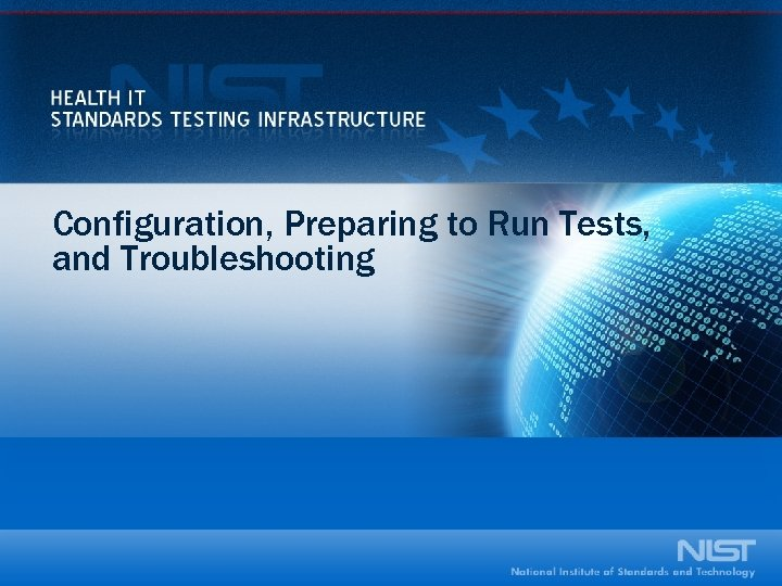 Configuration, Preparing to Run Tests, and Troubleshooting