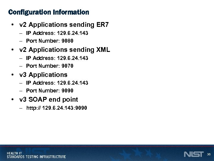 Configuration Information • v 2 Applications sending ER 7 – IP Address: 129. 6.