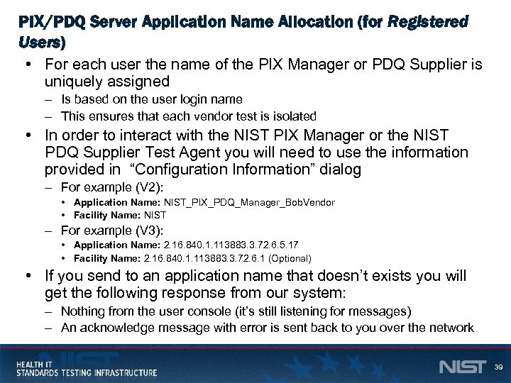 PIX/PDQ Server Application Name Allocation (for Registered Users) • For each user the name