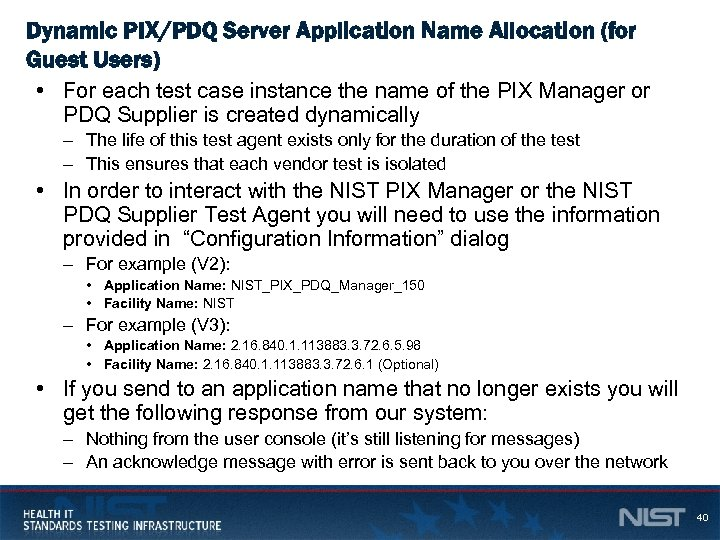 Dynamic PIX/PDQ Server Application Name Allocation (for Guest Users) • For each test case