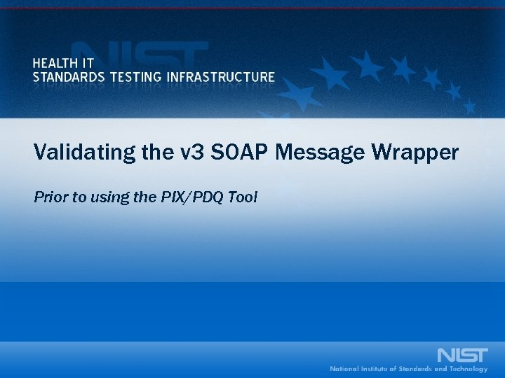 Validating the v 3 SOAP Message Wrapper Prior to using the PIX/PDQ Tool