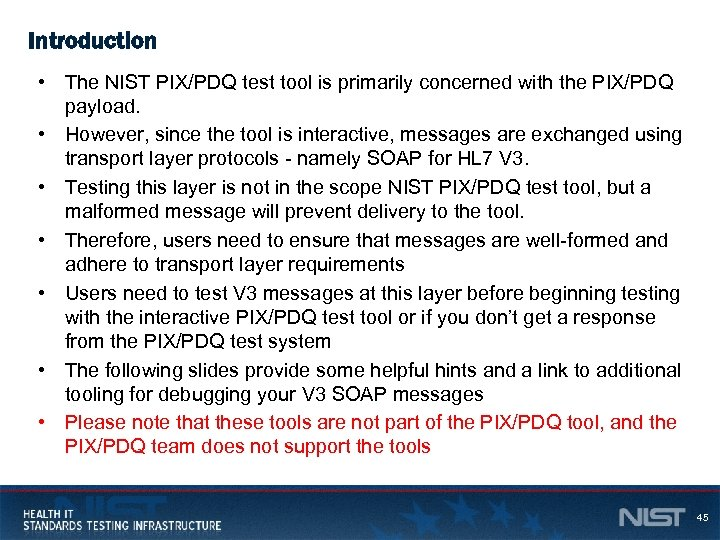 Introduction • The NIST PIX/PDQ test tool is primarily concerned with the PIX/PDQ payload.