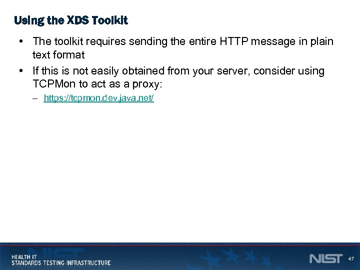 Using the XDS Toolkit • The toolkit requires sending the entire HTTP message in