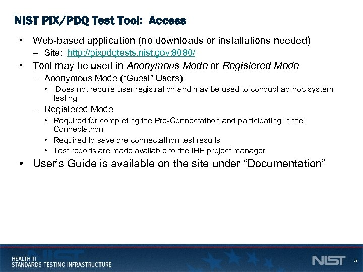 NIST PIX/PDQ Test Tool: Access • Web-based application (no downloads or installations needed) –