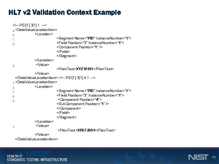 HL 7 v 2 Validation Context Example <!-- PID[1]. 3[1]. 1 --> - <Data.