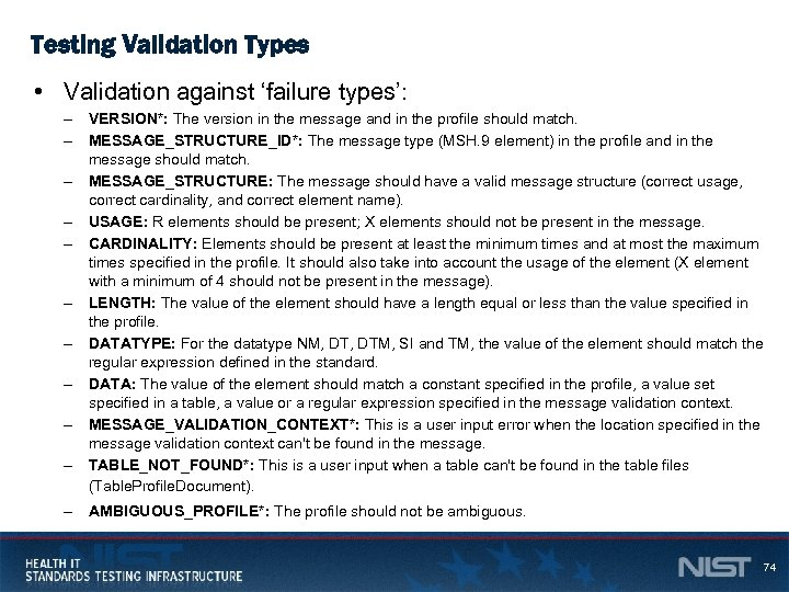 Testing Validation Types • Validation against 'failure types': – VERSION*: The version in the