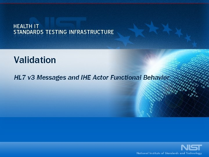 Validation HL 7 v 3 Messages and IHE Actor Functional Behavior