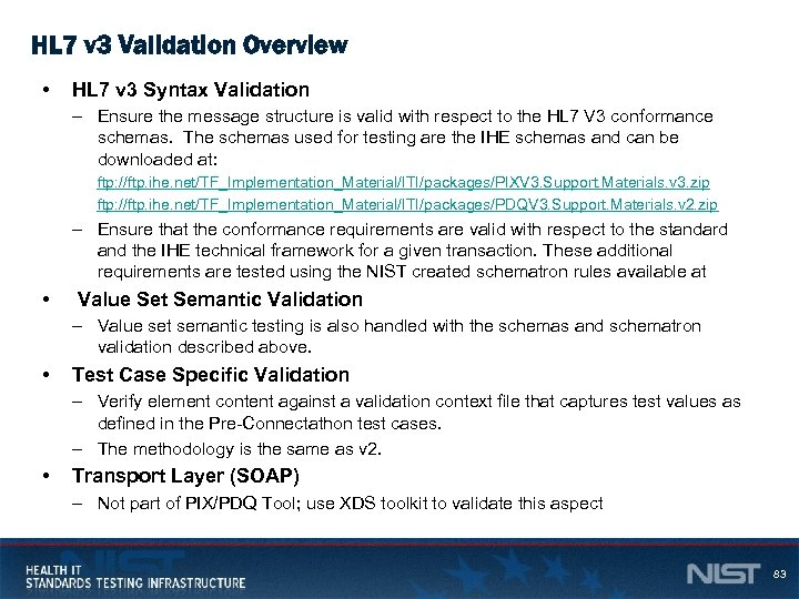 HL 7 v 3 Validation Overview • HL 7 v 3 Syntax Validation –