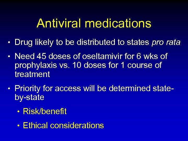 Antiviral medications • Drug likely to be distributed to states pro rata • Need