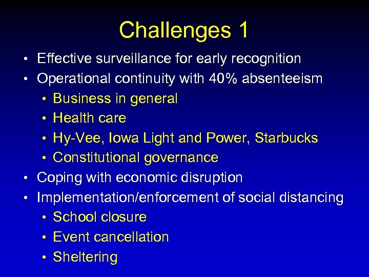 Challenges 1 • Effective surveillance for early recognition • Operational continuity with 40% absenteeism