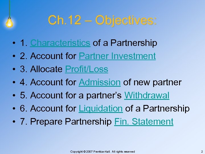 Ch. 12 – Objectives: • • 1. Characteristics of a Partnership 2. Account for
