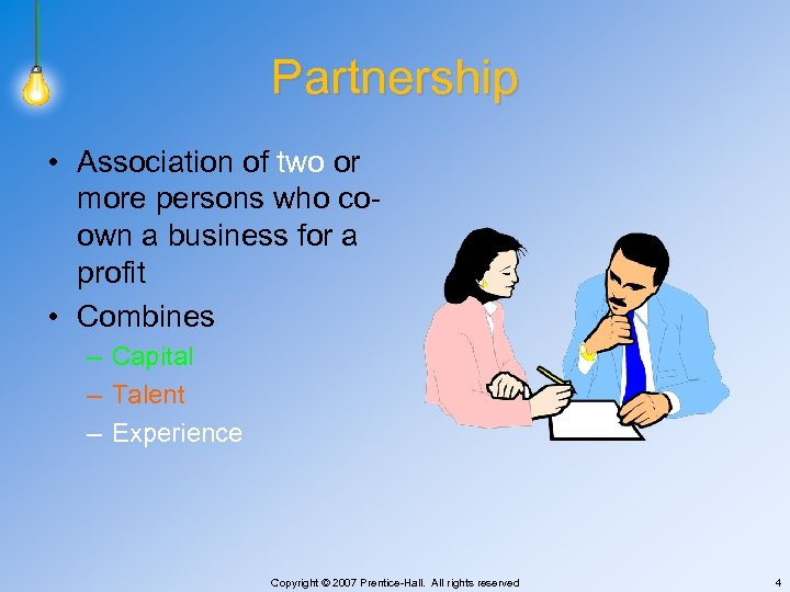 Partnership • Association of two or more persons who coown a business for a