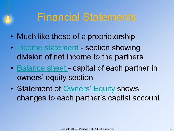 Financial Statements • Much like those of a proprietorship • Income statement - section