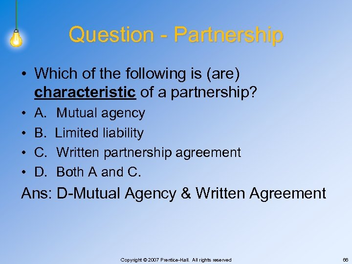 Question - Partnership • Which of the following is (are) characteristic of a partnership?