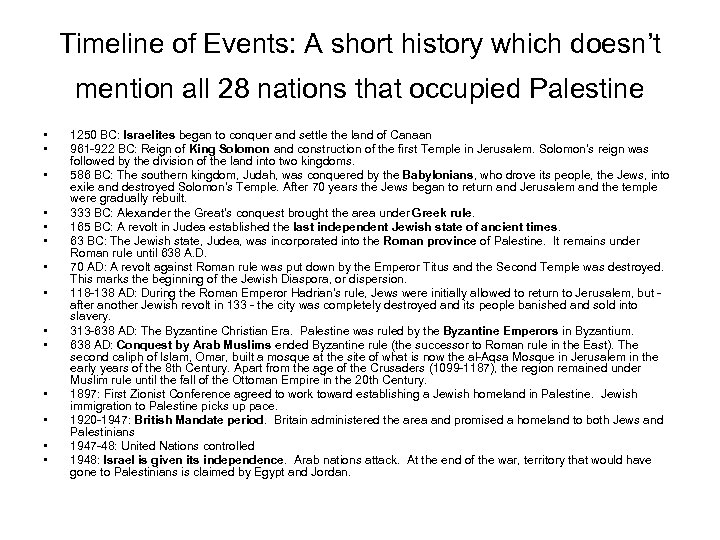 Timeline of Events: A short history which doesn't mention all 28 nations that occupied