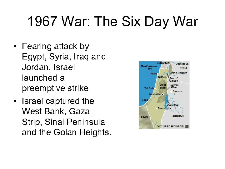 1967 War: The Six Day War • Fearing attack by Egypt, Syria, Iraq and