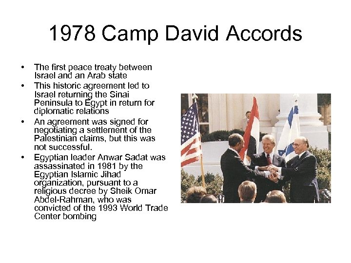 1978 Camp David Accords • • The first peace treaty between Israel and an