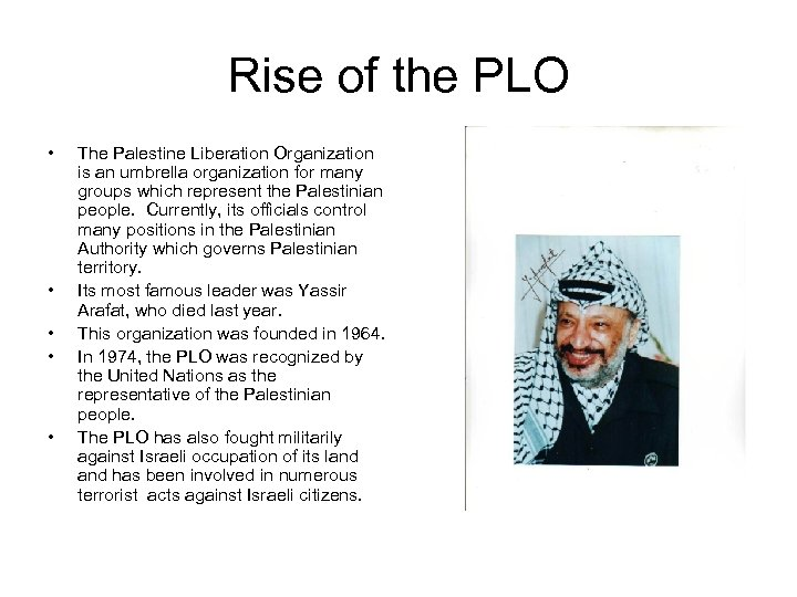 Rise of the PLO • • • The Palestine Liberation Organization is an umbrella