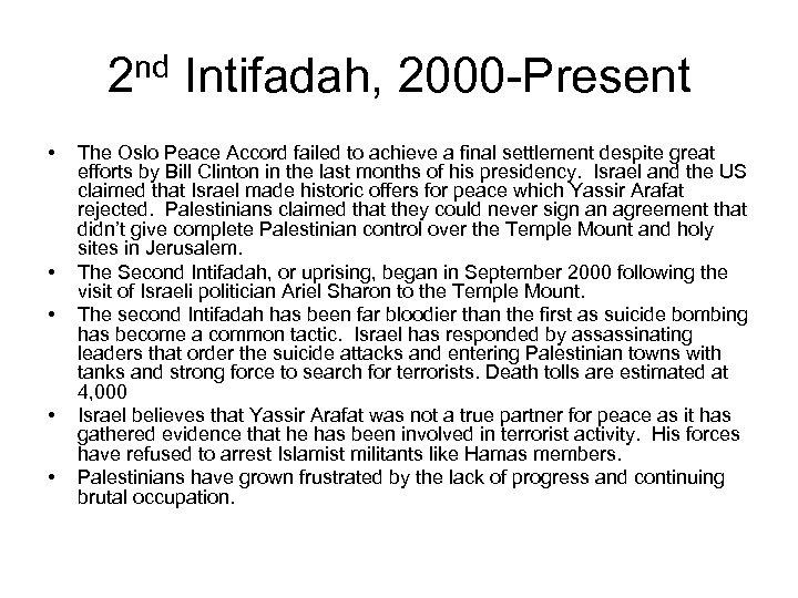 2 nd Intifadah, 2000 -Present • • • The Oslo Peace Accord failed to