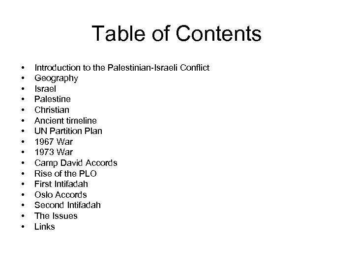 Table of Contents • • • • Introduction to the Palestinian-Israeli Conflict Geography Israel