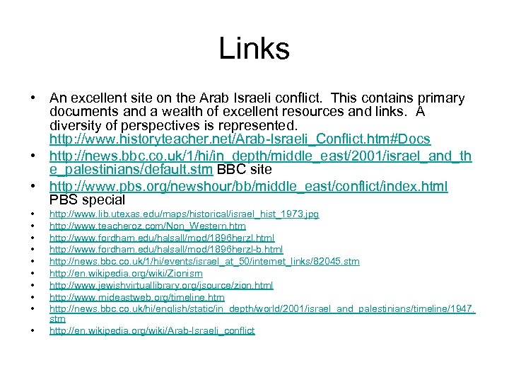 Links • An excellent site on the Arab Israeli conflict. This contains primary documents