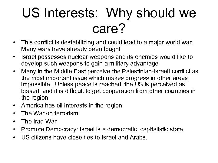 US Interests: Why should we care? • This conflict is destabilizing and could lead