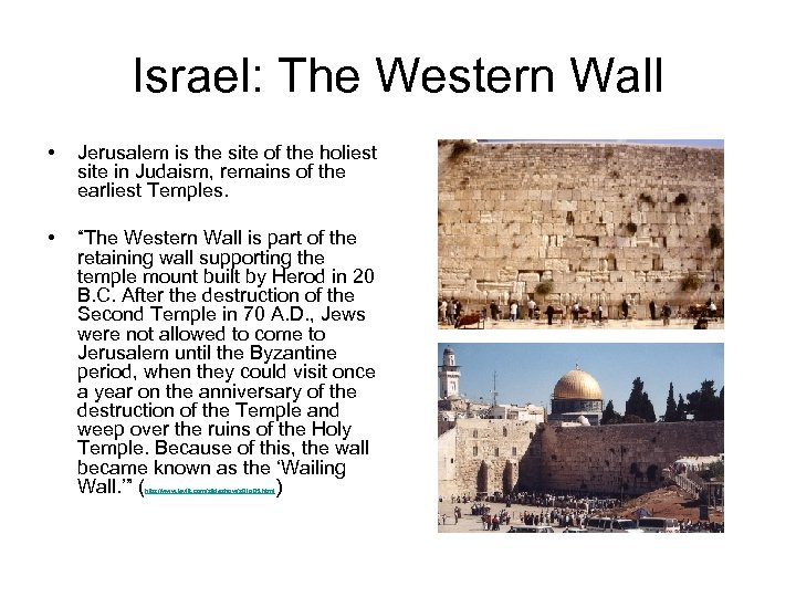 Israel: The Western Wall • Jerusalem is the site of the holiest site in