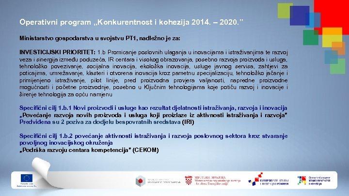 """Operativni program """"Konkurentnost i kohezija 2014. – 2020. """" Ministarstvo gospodarstva u svojstvu PT"""