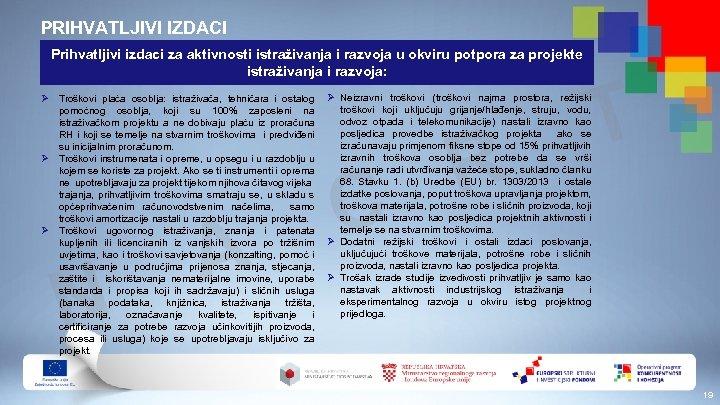 PRIHVATLJIVI IZDACI Prihvatljivi izdaci za aktivnosti istraživanja i razvoja u okviru potpora za projekte