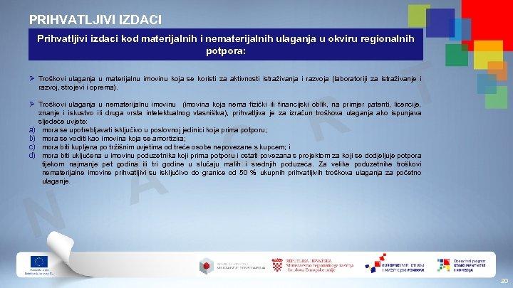 PRIHVATLJIVI IZDACI Prihvatljivi izdaci kod materijalnih i nematerijalnih ulaganja u okviru regionalnih potpora: T