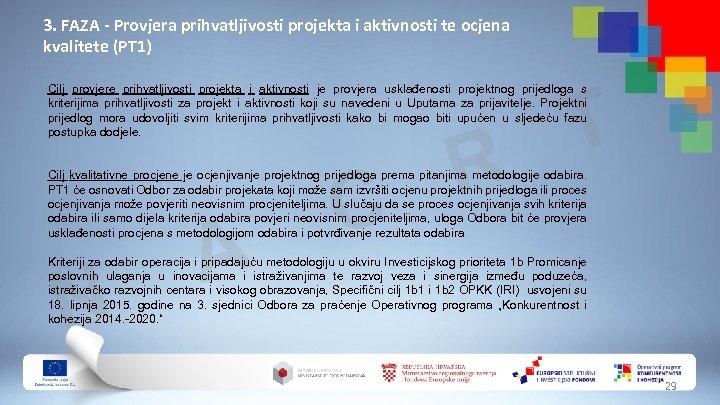 3. FAZA - Provjera prihvatljivosti projekta i aktivnosti te ocjena kvalitete (PT 1) Cilj