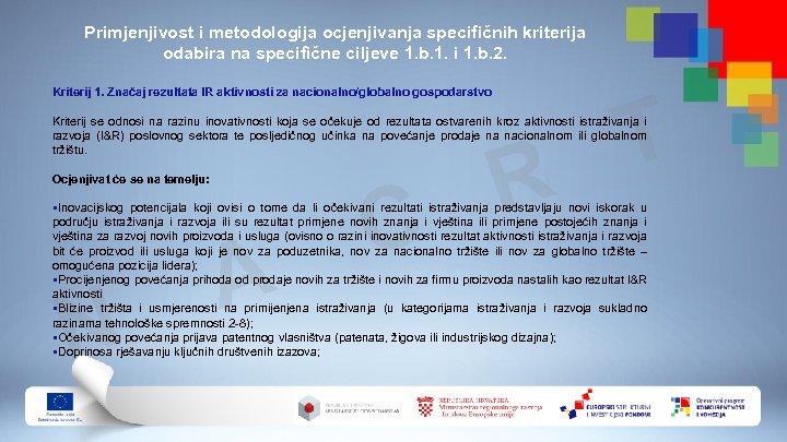 Primjenjivost i metodologija ocjenjivanja specifičnih kriterija odabira na specifične ciljeve 1. b. 1. i