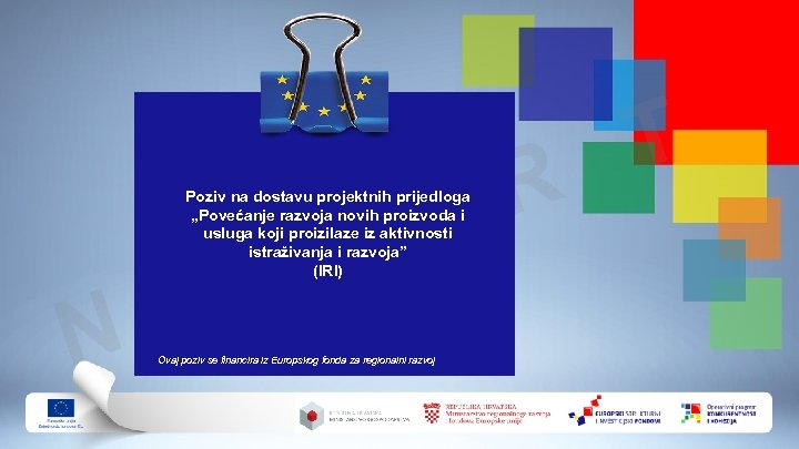 """C Poziv na dostavu projektnih prijedloga """"Povećanje razvoja novih proizvoda i usluga koji"""
