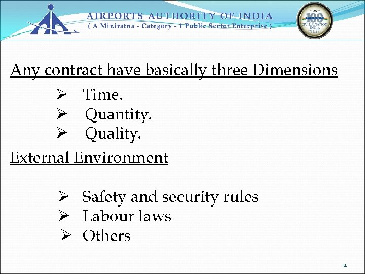 Any contract have basically three Dimensions Ø Time. Ø Quantity. Ø Quality. External Environment