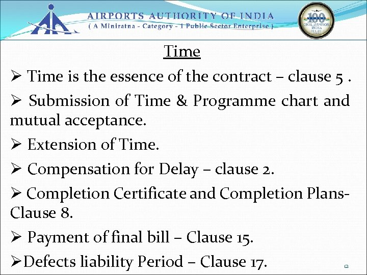 Time Ø Time is the essence of the contract – clause 5. Ø Submission