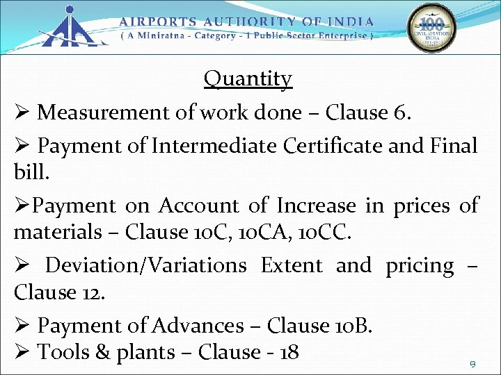 Quantity Ø Measurement of work done – Clause 6. Ø Payment of Intermediate Certificate