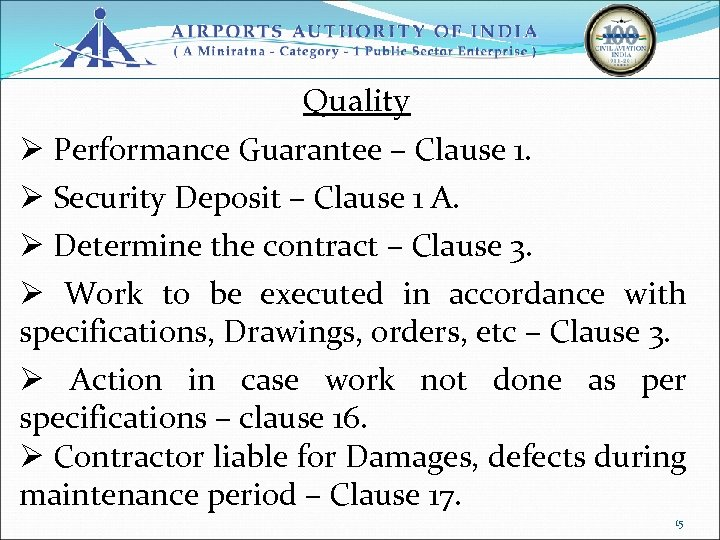 Quality Ø Performance Guarantee – Clause 1. Ø Security Deposit – Clause 1 A.
