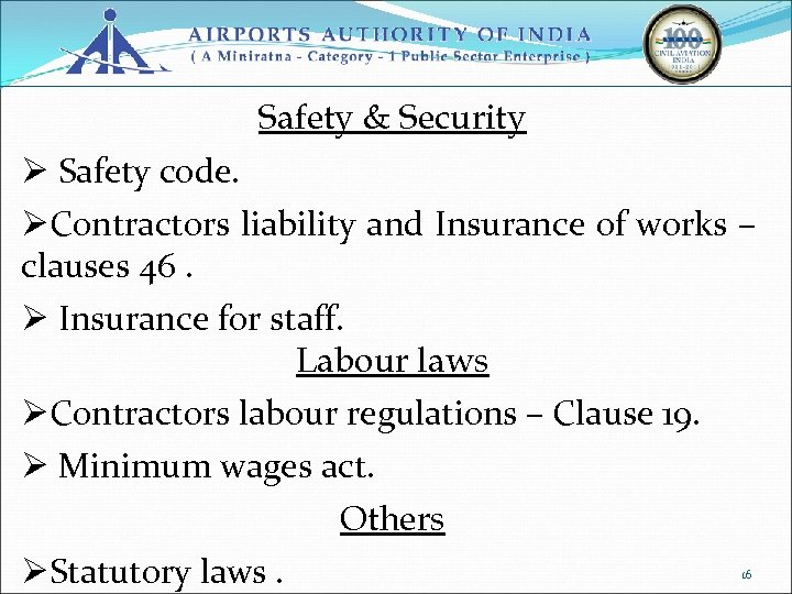 Safety & Security Ø Safety code. ØContractors liability and Insurance of works – clauses