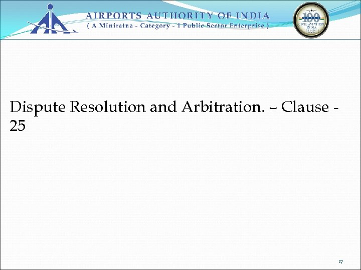 Dispute Resolution and Arbitration. – Clause 25 17