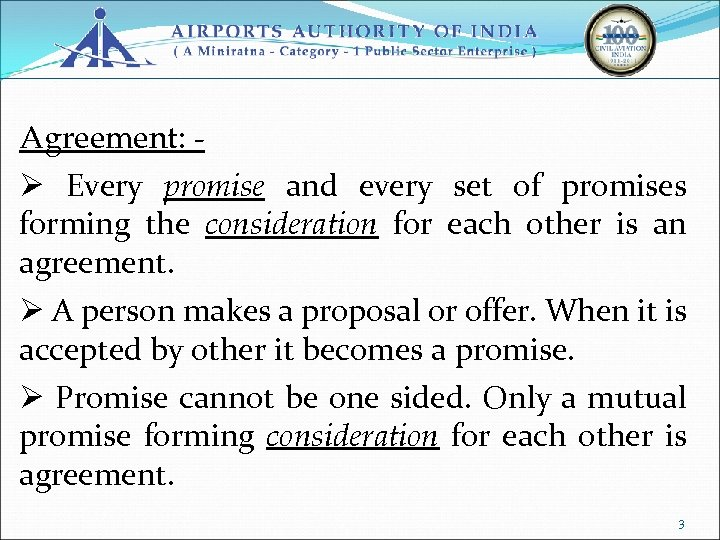 Agreement: Ø Every promise and every set of promises forming the consideration for each
