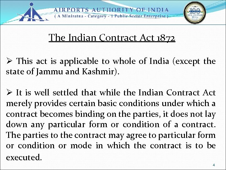 The Indian Contract Act 1872 Ø This act is applicable to whole of India