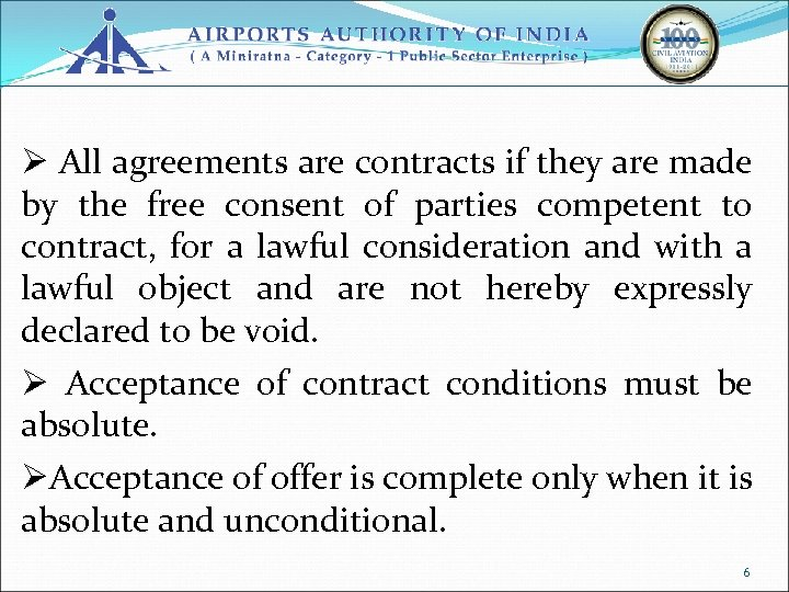 Ø All agreements are contracts if they are made by the free consent of