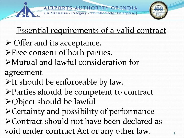 Essential requirements of a valid contract Ø Offer and its acceptance. ØFree consent of