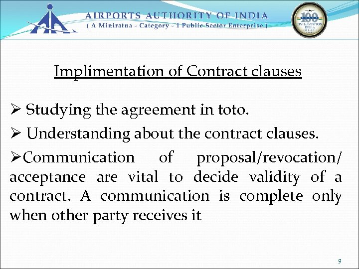 Implimentation of Contract clauses Ø Studying the agreement in toto. Ø Understanding about the