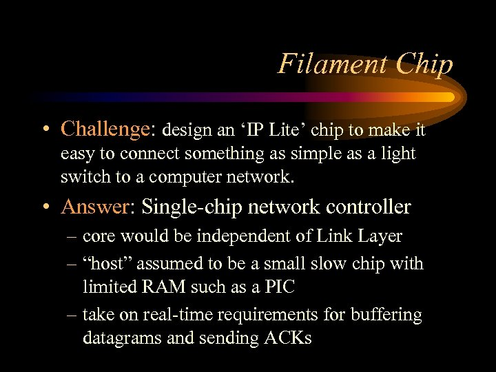 Filament Chip • Challenge: design an 'IP Lite' chip to make it easy to