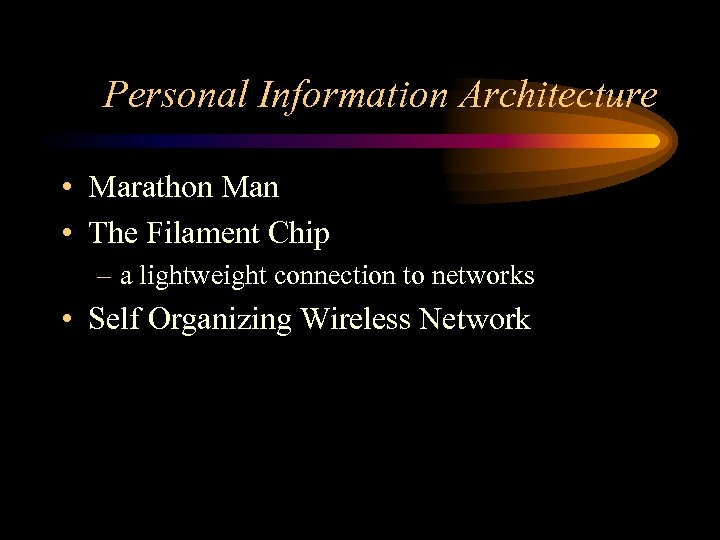Personal Information Architecture • Marathon Man • The Filament Chip – a lightweight connection