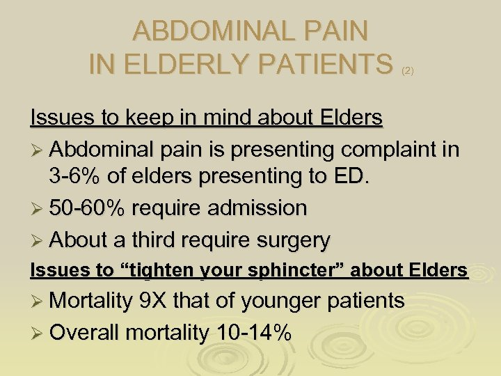 ABDOMINAL PAIN IN ELDERLY PATIENTS (2) Issues to keep in mind about Elders Ø